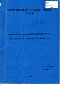 Diagnóstico de los recursos naturales del área de Cebadas, provincia de Chimborazo. CESA 1988