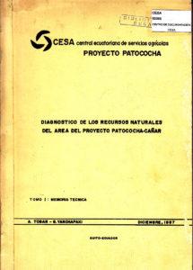 Diagnóstico de los recursos naturales del área del proyecto Patococha – Cañar. Tomo I: Memoria técnica. CESA 1987
