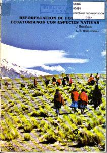 Reforestación de los Andes ecuatorianos con especies nativas. Testimonio de una acción, 1967-1987. Programa de Reforestación en áreas marginales de la sierra ecuatoriana. CESA – INTERCOOPERATION Suiza. CESA 1987