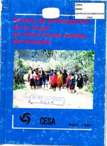 Formas de participación de la mujer en cinco zonas rurales del Ecuador. Testimonio de una acción 1967-1987. CESA 1987
