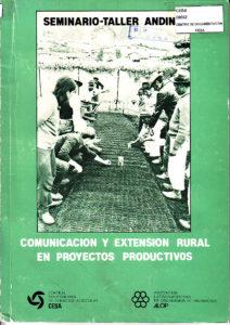 Comunicación y extensión rural en proyectos productivos. Seminario-Taller Andino. CESA 1987