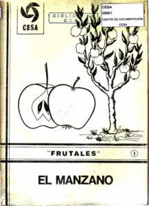 El manzano. Guías y metodologías No. 1. Serie Frutales. Programa de capacitación técnica. Segunda edición. CESA 1987