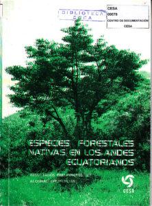 Especies forestales nativas en los Andes ecuatorianos. Resultados preliminares de algunas experiencias. Segunda Edición. CESA 1989